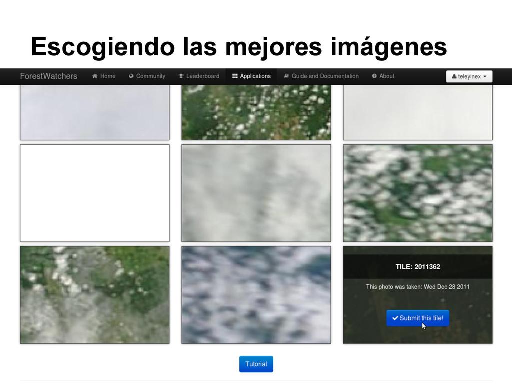 Escogiendo las mejores imágenes