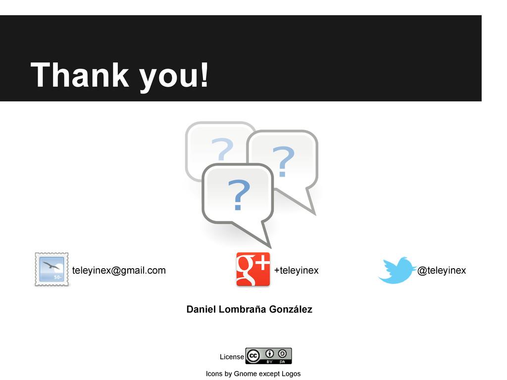 Thank you! teleyinex@gmail.com @teleyinex +tele...