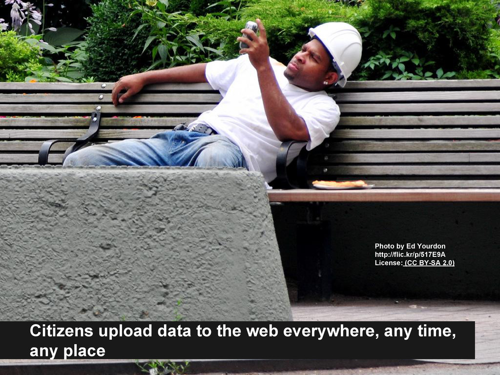 Citizens upload data to the web everywhere, any...
