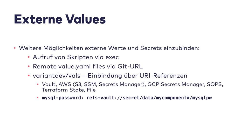 Externe Values • Weitere Möglichkeiten externe ...