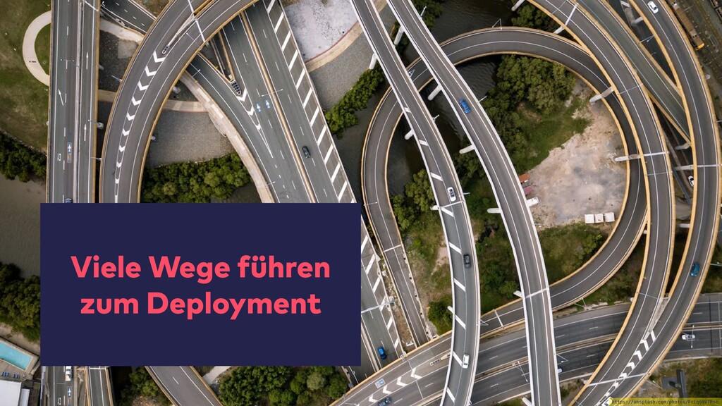Viele Wege führen zum Deployment https://unspla...