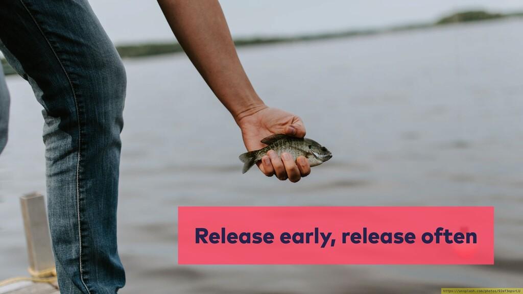 Release early, release often https://unsplash.c...