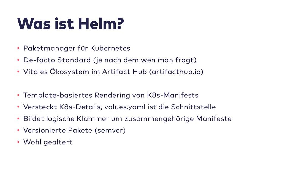 Was ist Helm? • Paketmanager für Kubernetes • D...