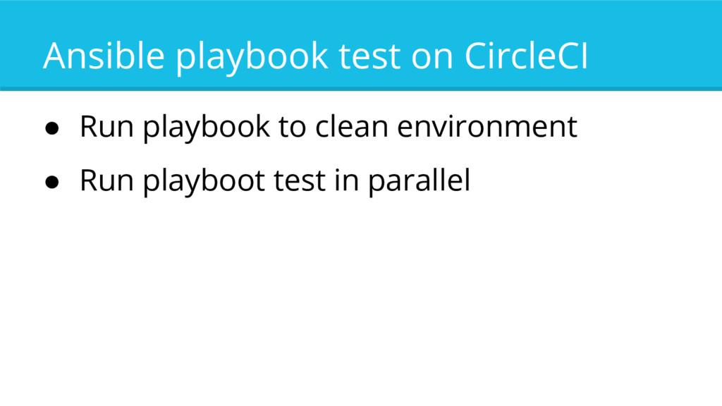 Ansible playbook test on CircleCI ● Run playboo...