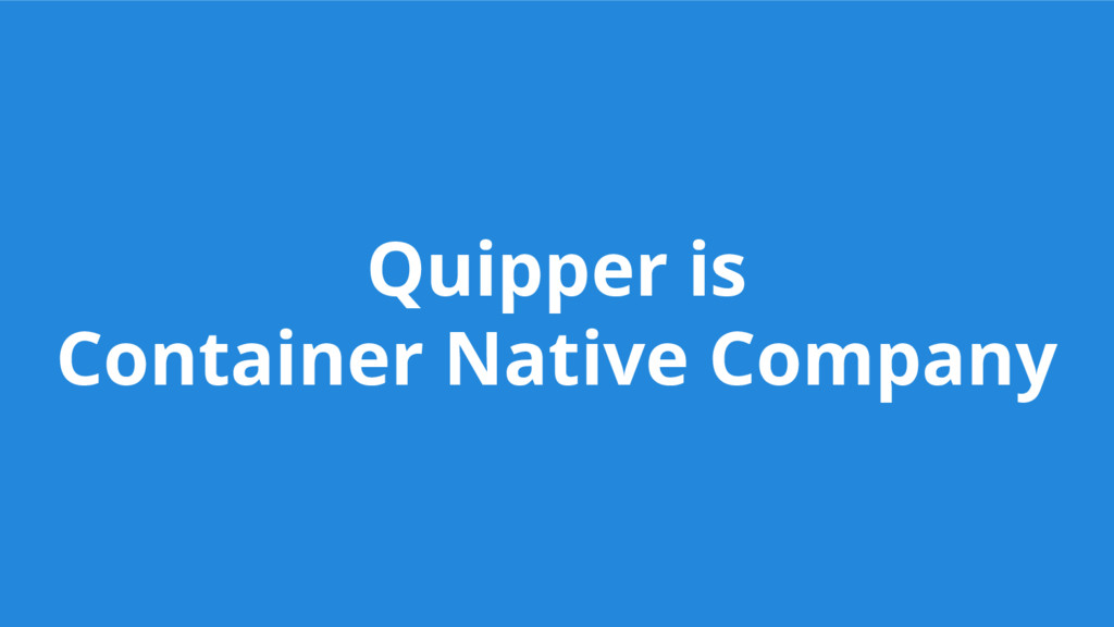 Quipper is Container Native Company