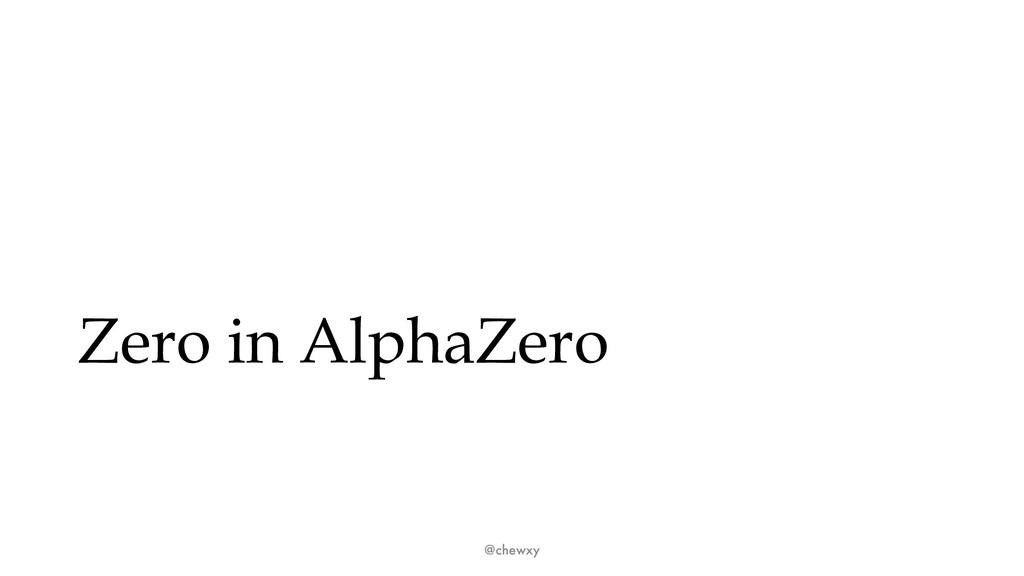 Zero in AlphaZero @chewxy