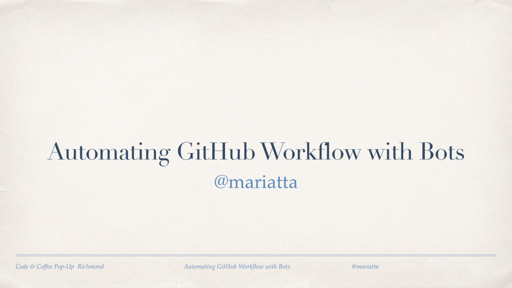 Automating GitHub Workflow with Bots @mariatta ...