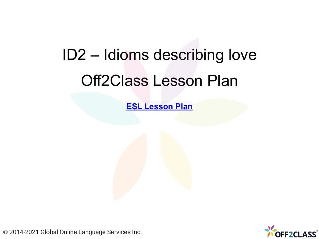ID2 – Idioms describing love Off2Class Lesson P...
