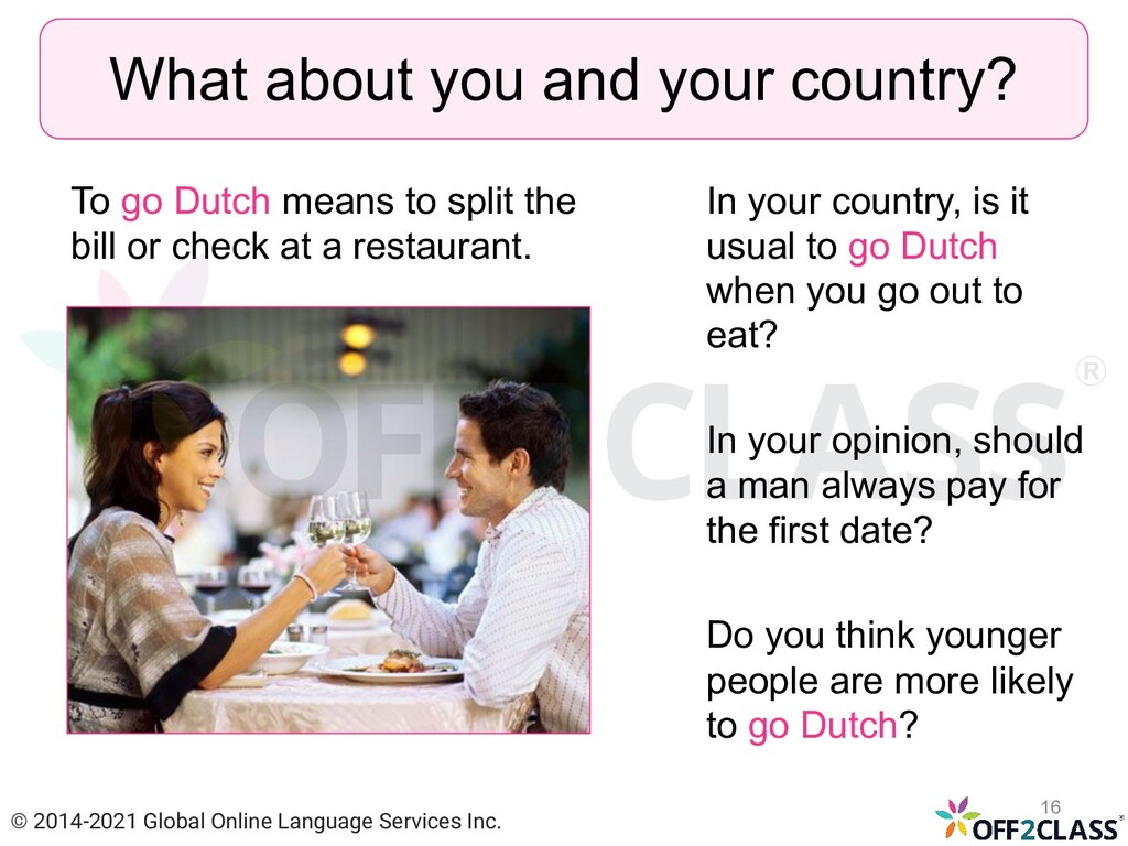 To go Dutch means to split the bill or check at...