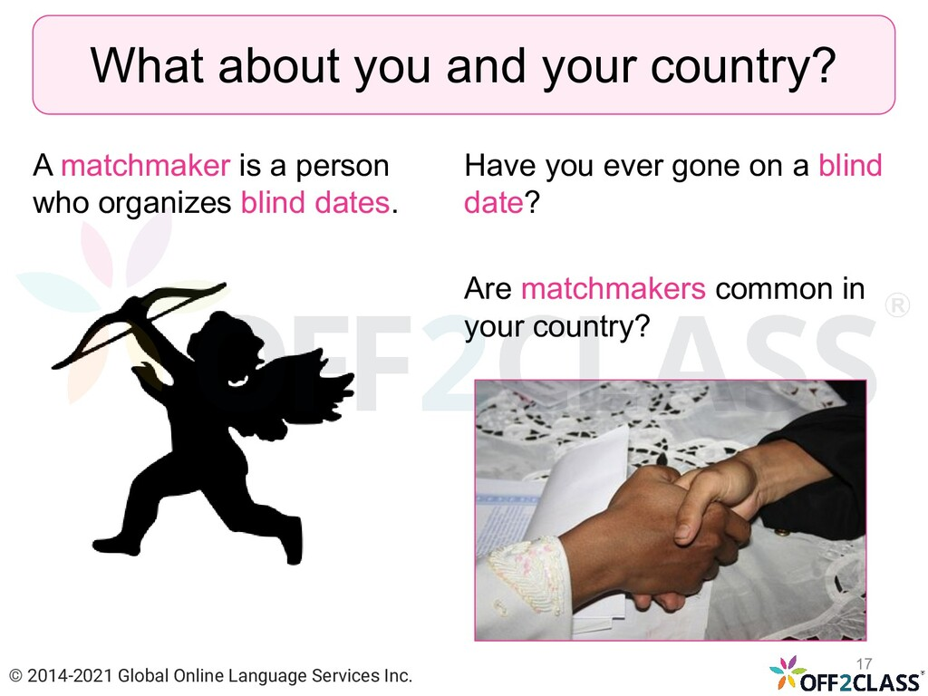 A matchmaker is a person who organizes blind da...