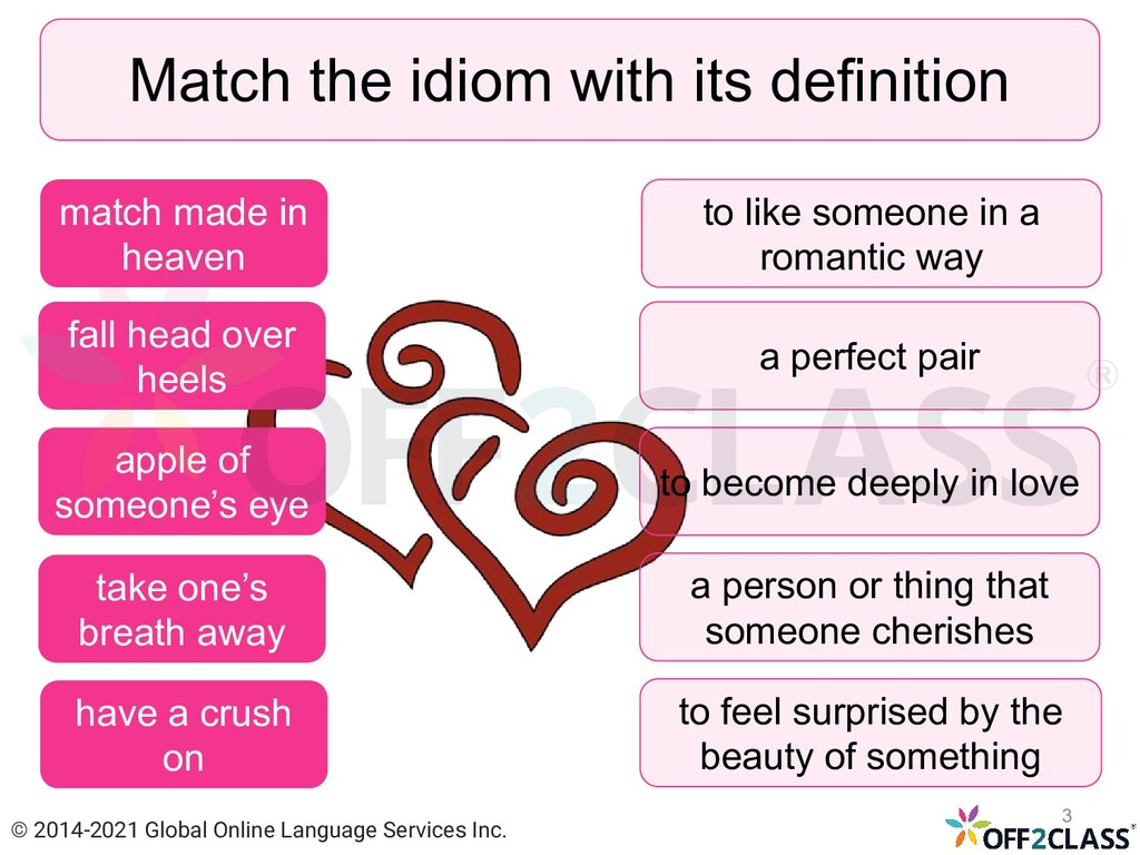Match the idiom with its definition fall head o...