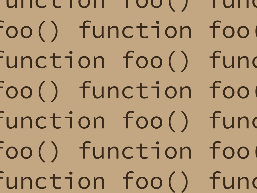function foo() func foo() function foo( functio...