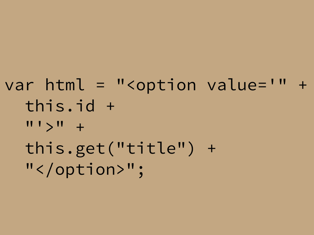 "var html = ""<option value='"" + this.id + ""'>"" +..."