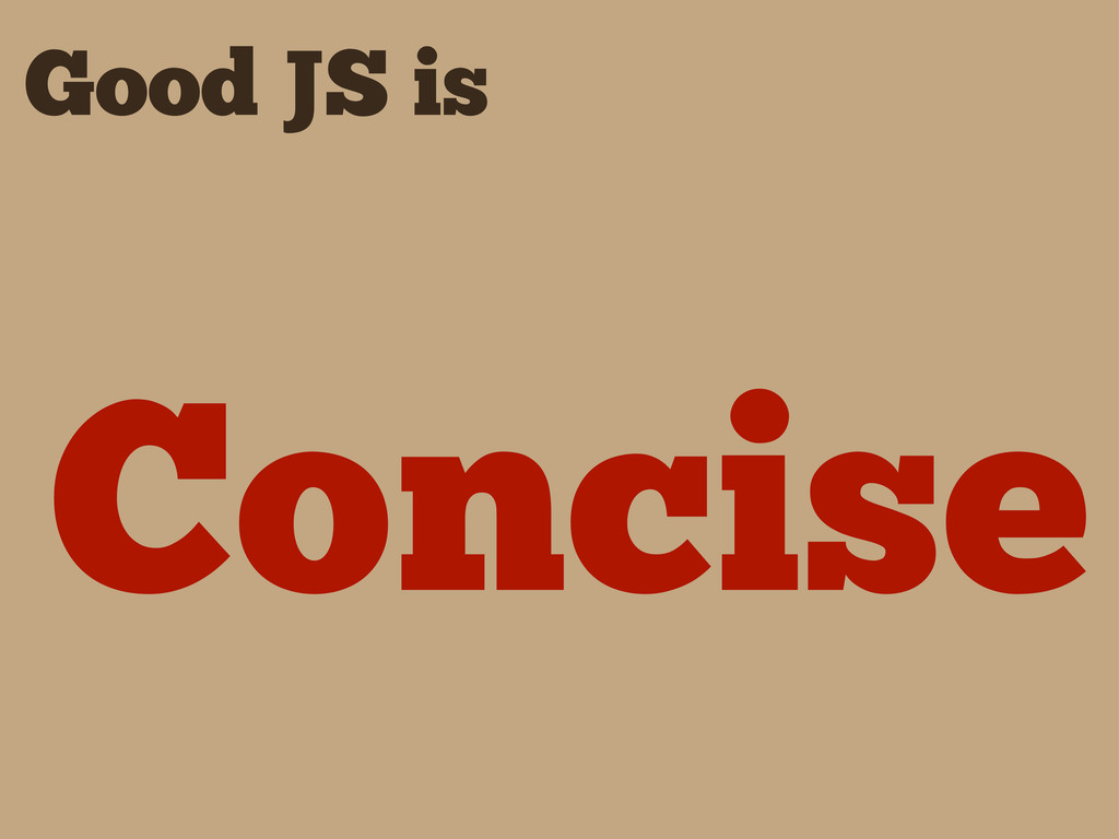 Good JS is Concise