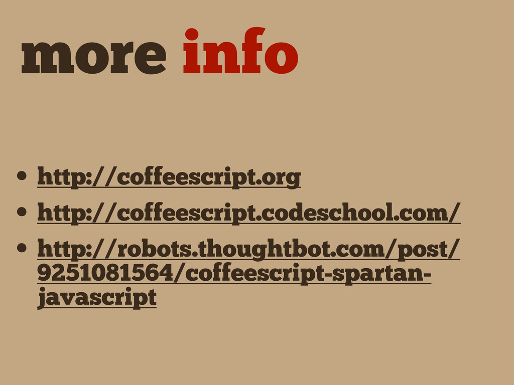 more info • http://coffeescript.org • http://co...