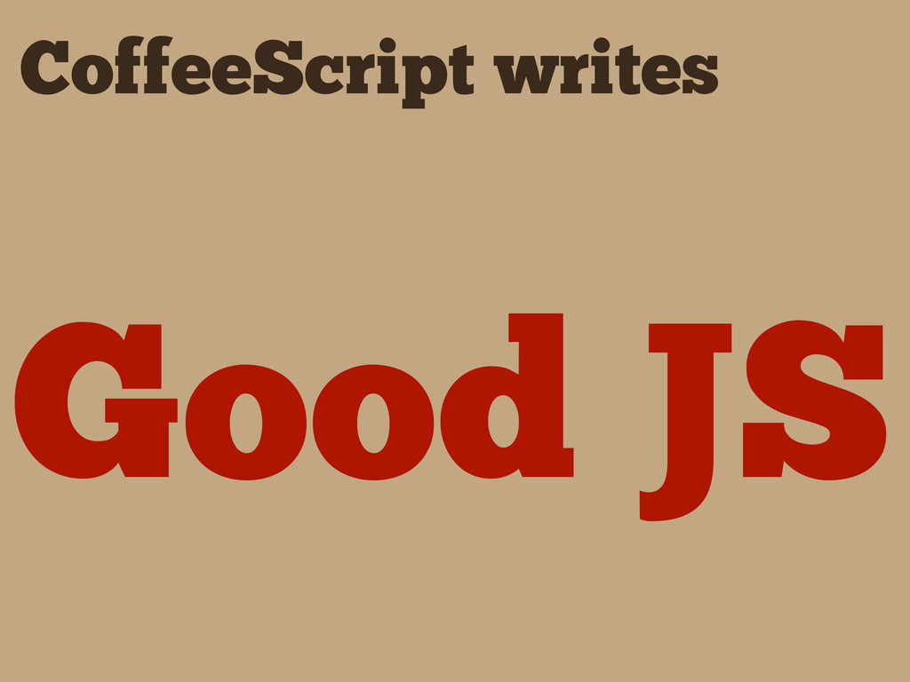 CoffeeScript writes Good JS