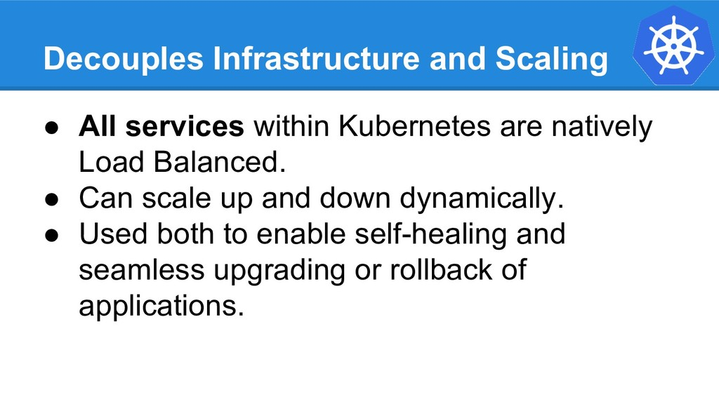 Decouples Infrastructure and Scaling ● All serv...