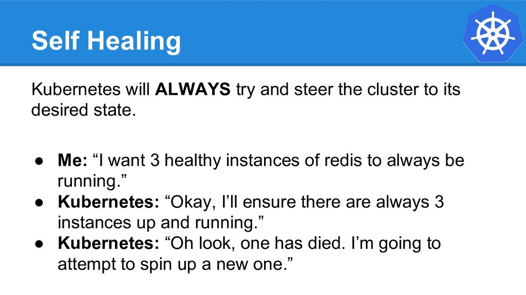 Self Healing Kubernetes will ALWAYS try and ste...