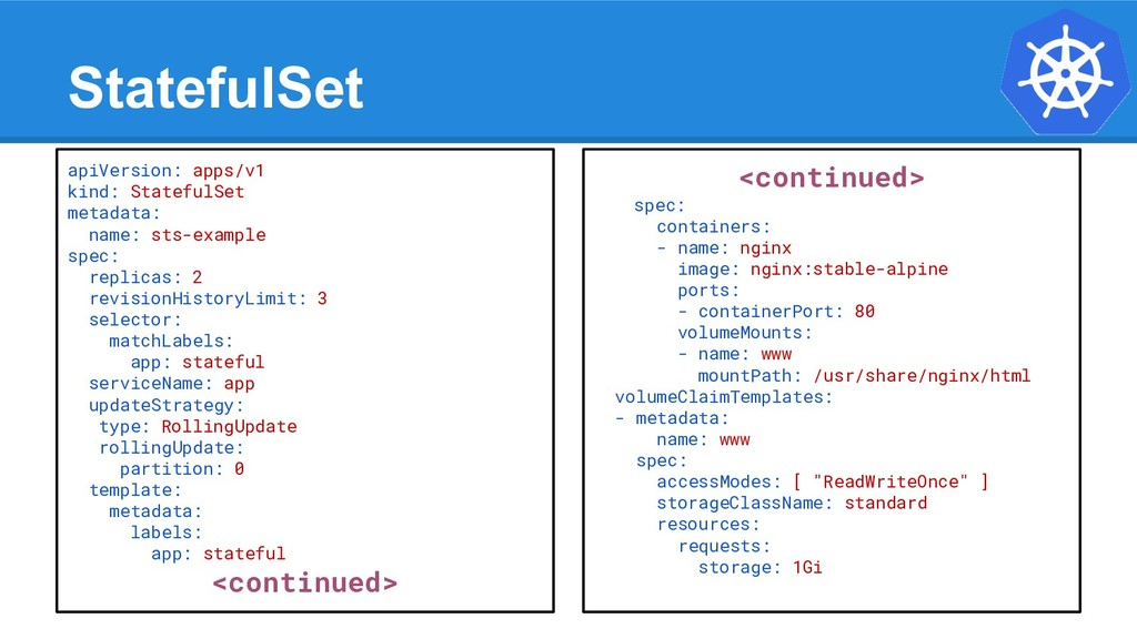 StatefulSet apiVersion: apps/v1 kind: StatefulS...
