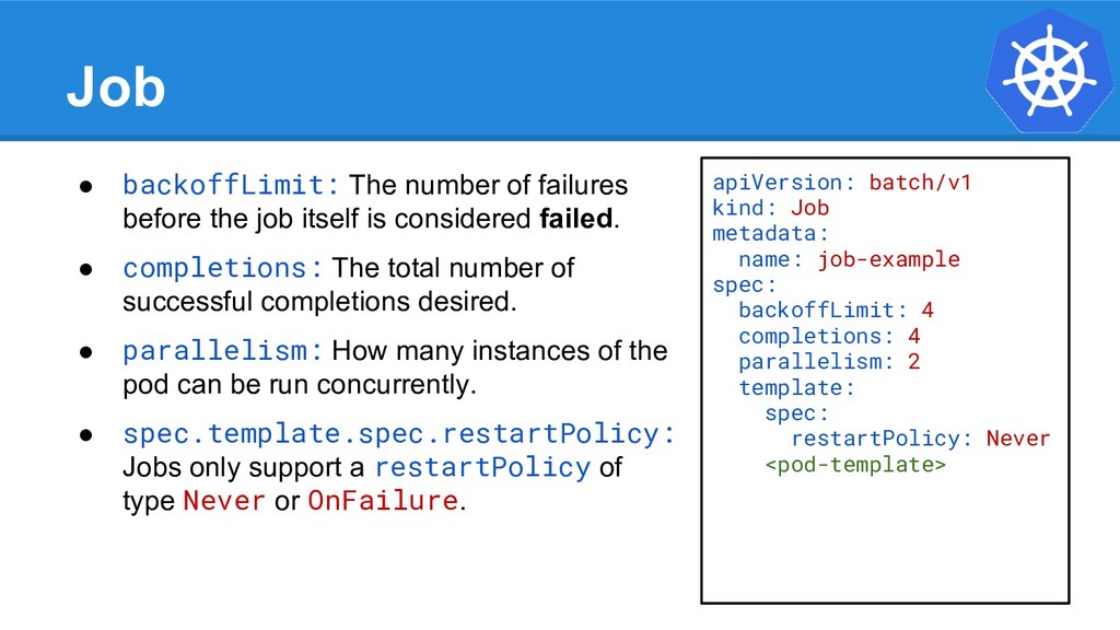 Job ● backoffLimit: The number of failures befo...