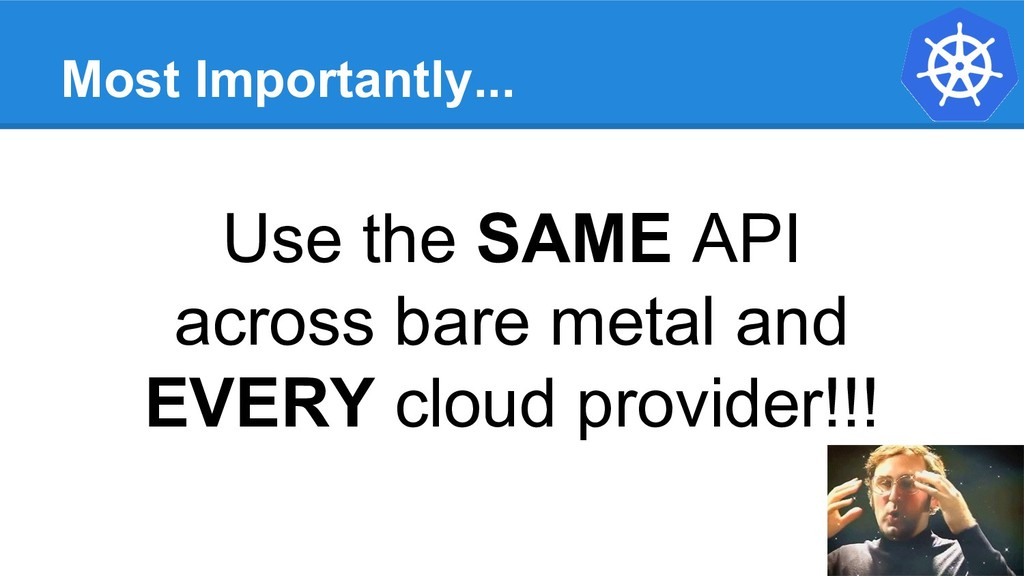 Most Importantly... Use the SAME API across bar...