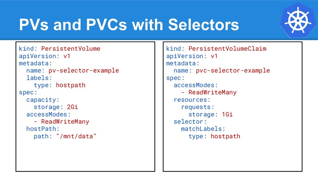 PVs and PVCs with Selectors kind: PersistentVol...