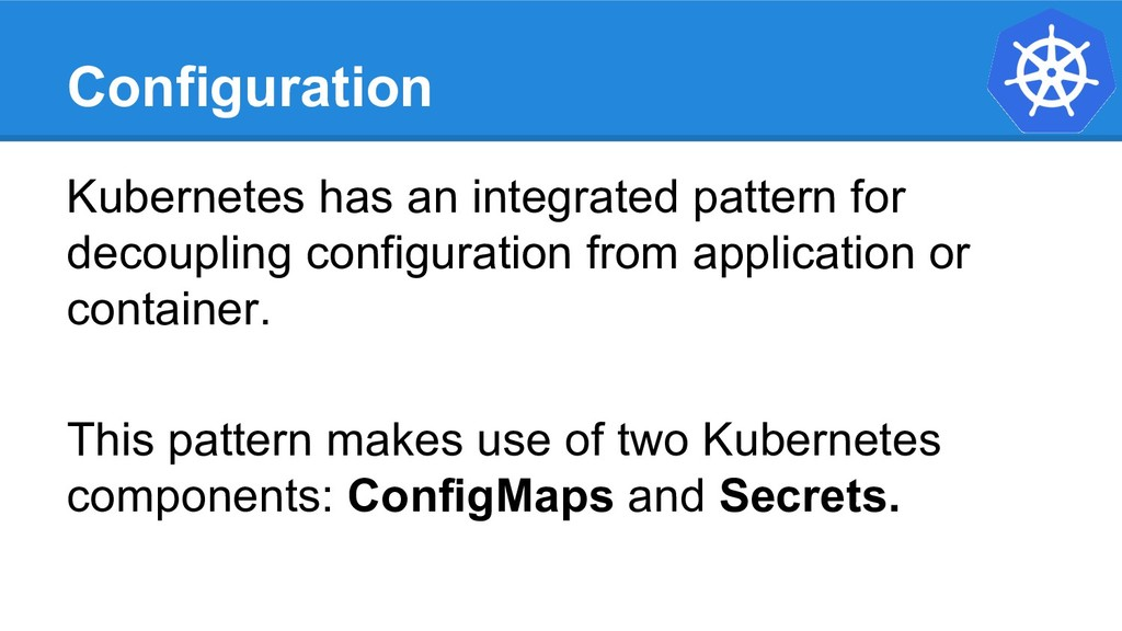 Configuration Kubernetes has an integrated patt...