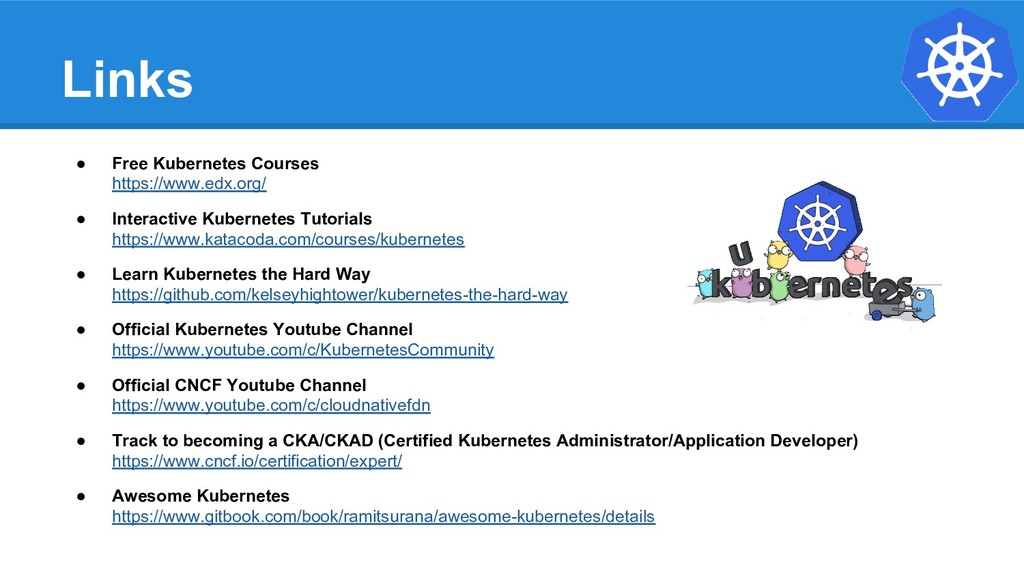 Links ● Free Kubernetes Courses https://www.edx...