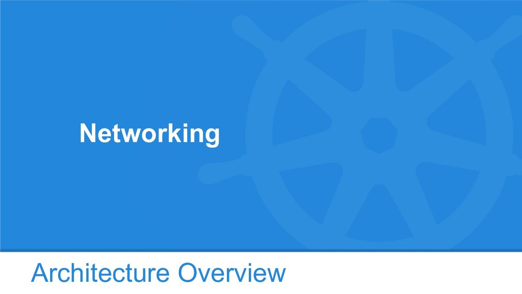 Architecture Overview Networking