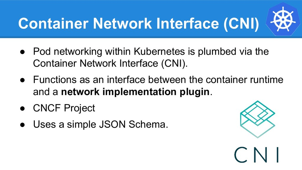 Container Network Interface (CNI) ● Pod network...