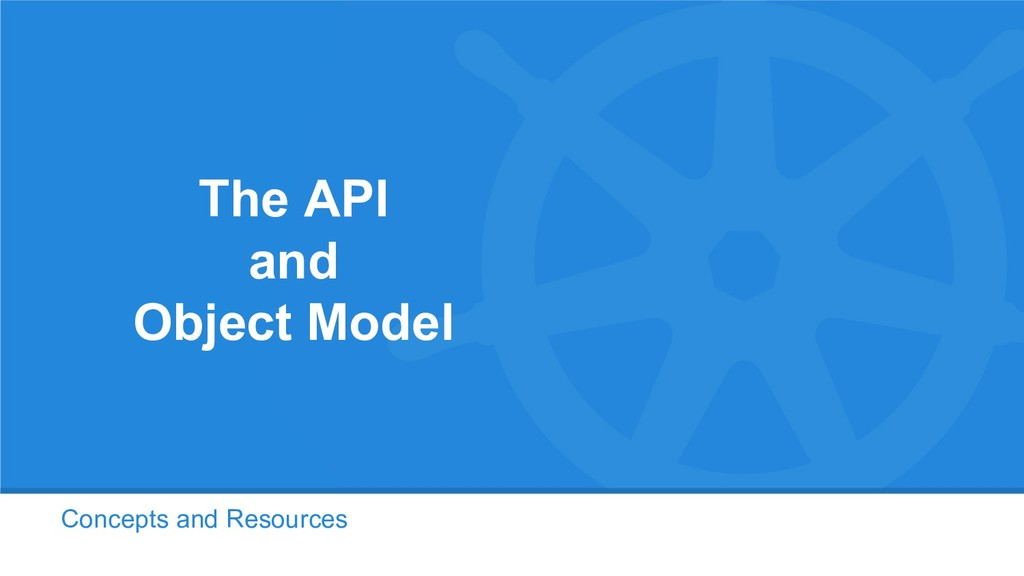 Concepts and Resources The API and Object Model