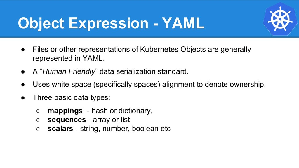 Object Expression - YAML ● Files or other repre...