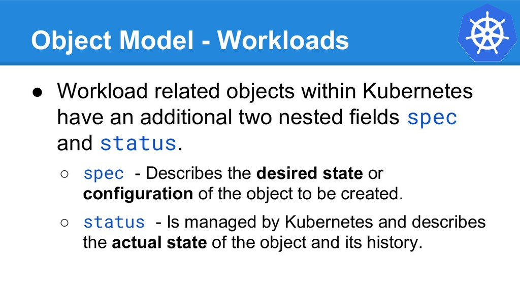 Object Model - Workloads ● Workload related obj...