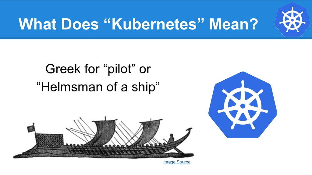 "What Does ""Kubernetes"" Mean? Greek for ""pilot"" ..."