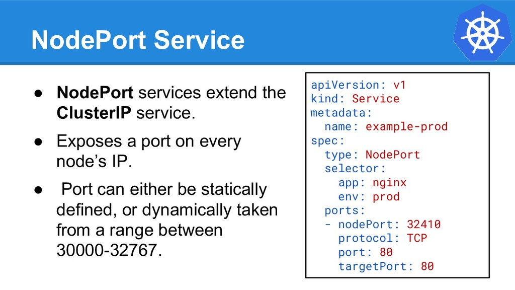 NodePort Service ● NodePort services extend the...