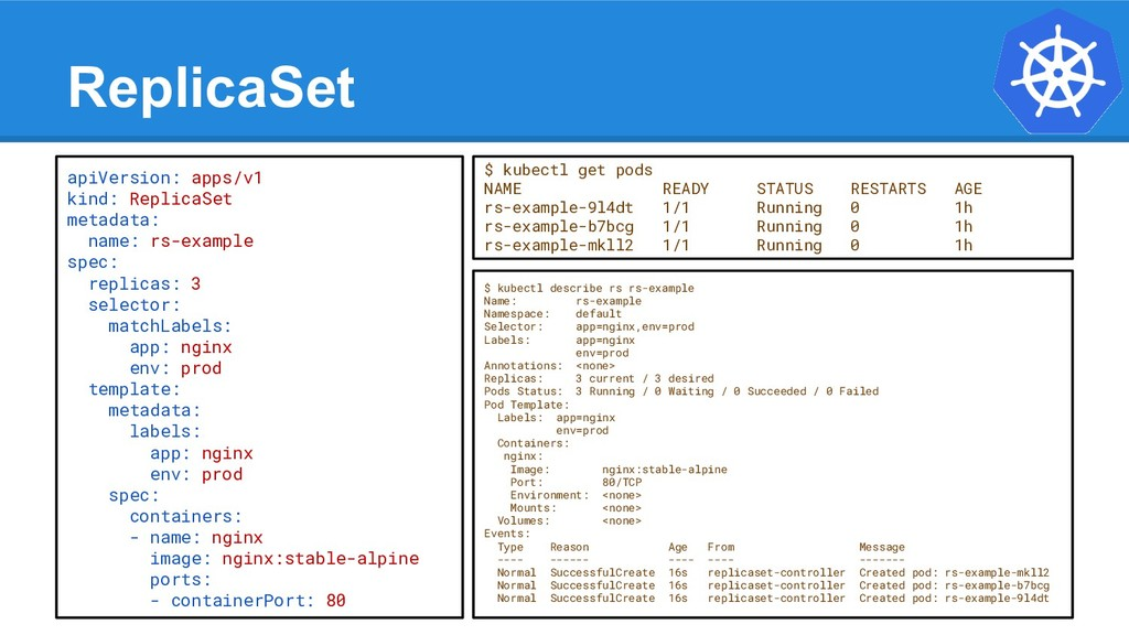 ReplicaSet $ kubectl describe rs rs-example Nam...