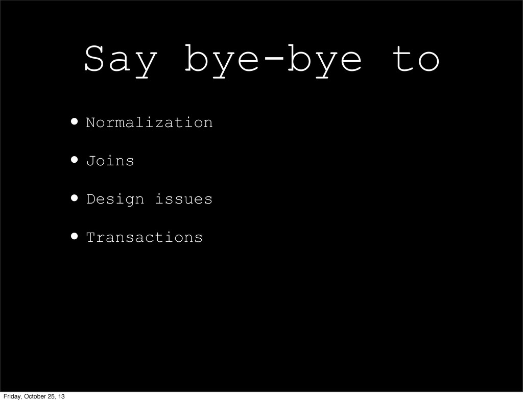 •Normalization •Joins •Design issues •Transacti...
