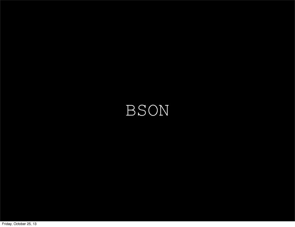 BSON Friday, October 25, 13
