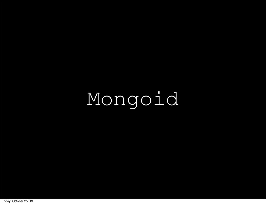Mongoid Friday, October 25, 13