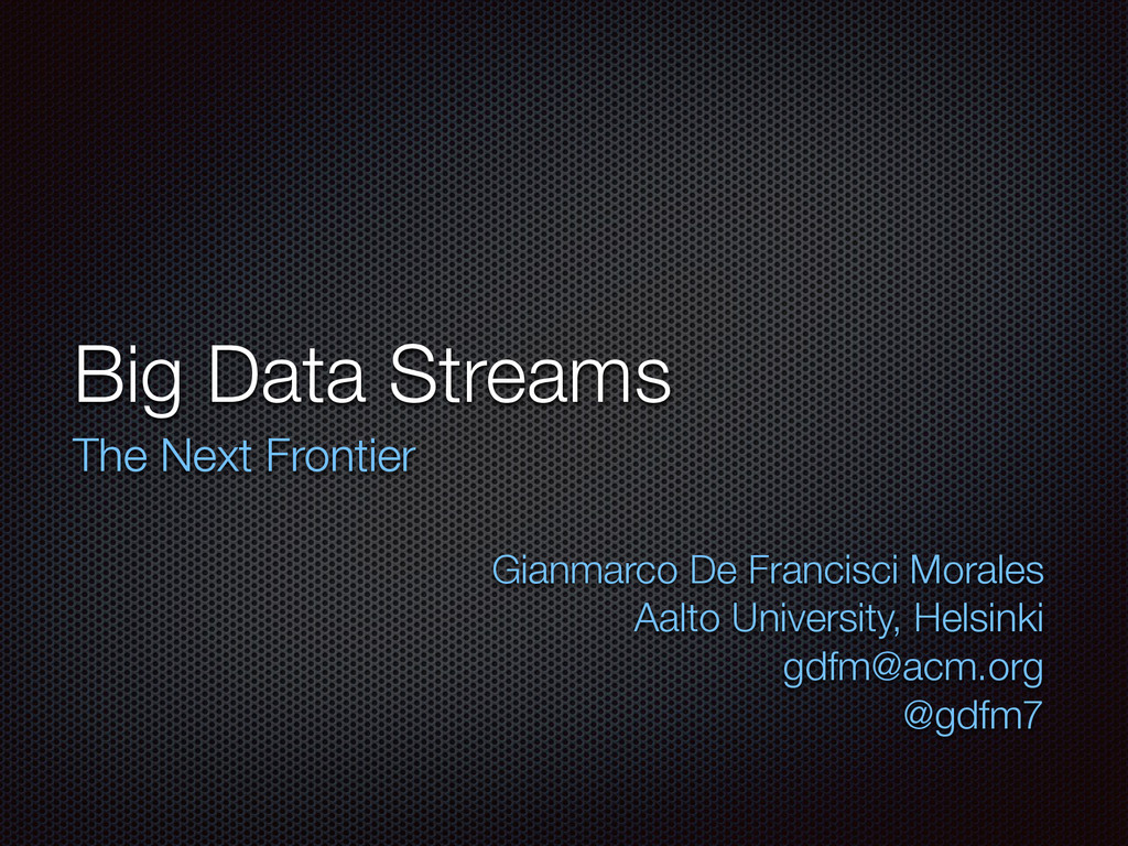 Big Data Streams The Next Frontier 