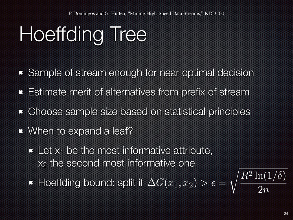 Hoeffding Tree Sample of stream enough for near...