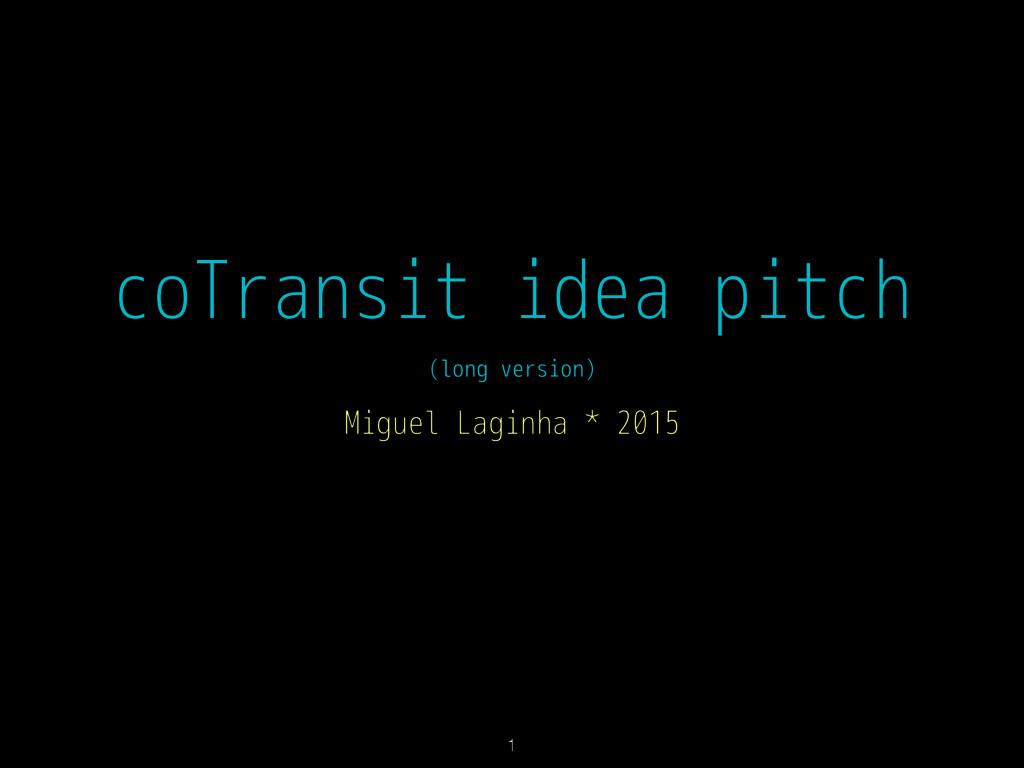 coTransit idea pitch (long version) Miguel Lagi...
