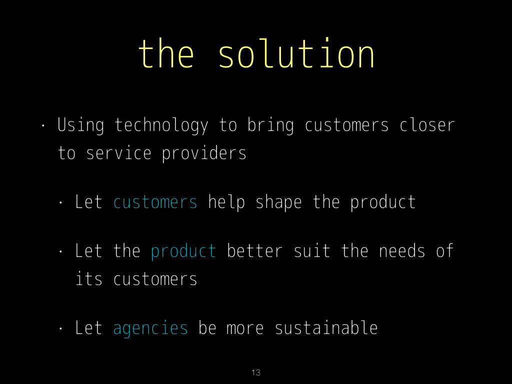 the solution • Using technology to bring custom...