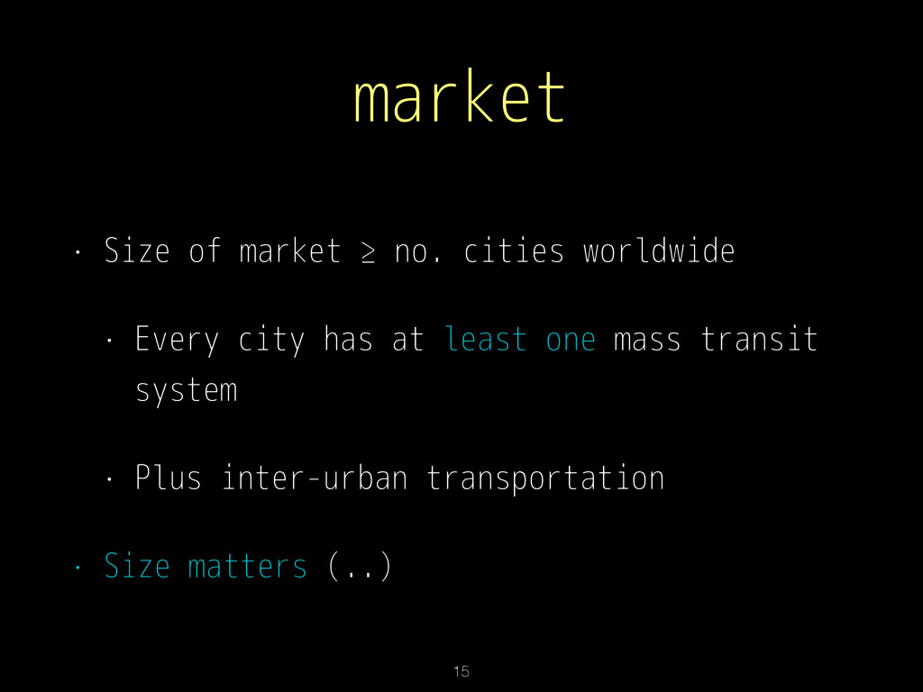 market • Size of market ≥ no. cities worldwide ...