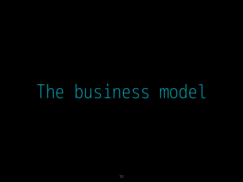 The business model 16