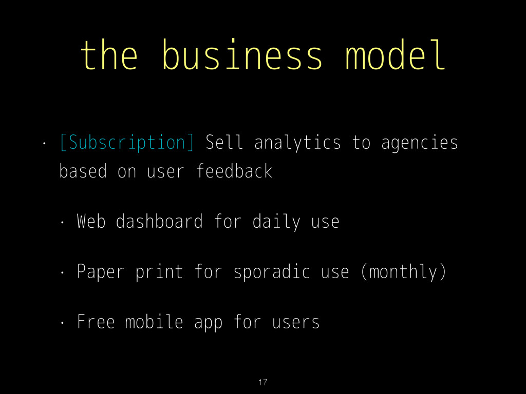 the business model • [Subscription] Sell analyt...