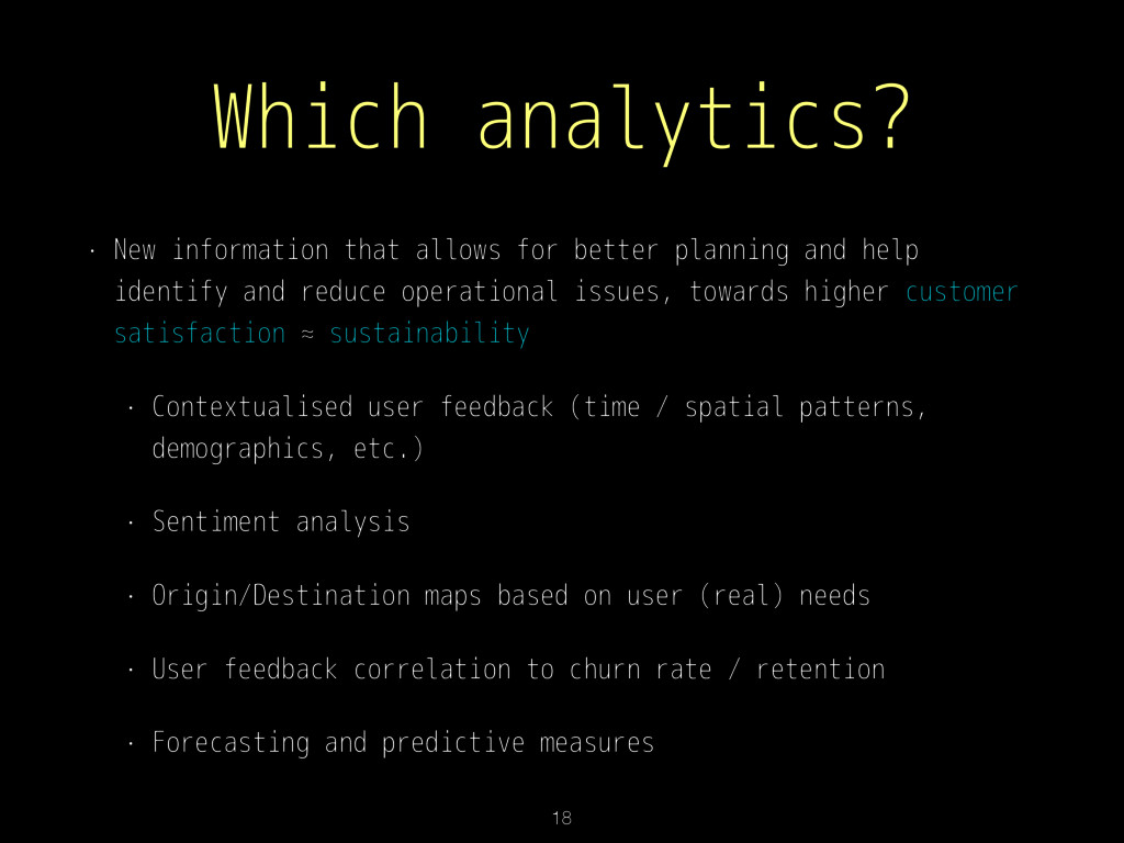 Which analytics? • New information that allows ...