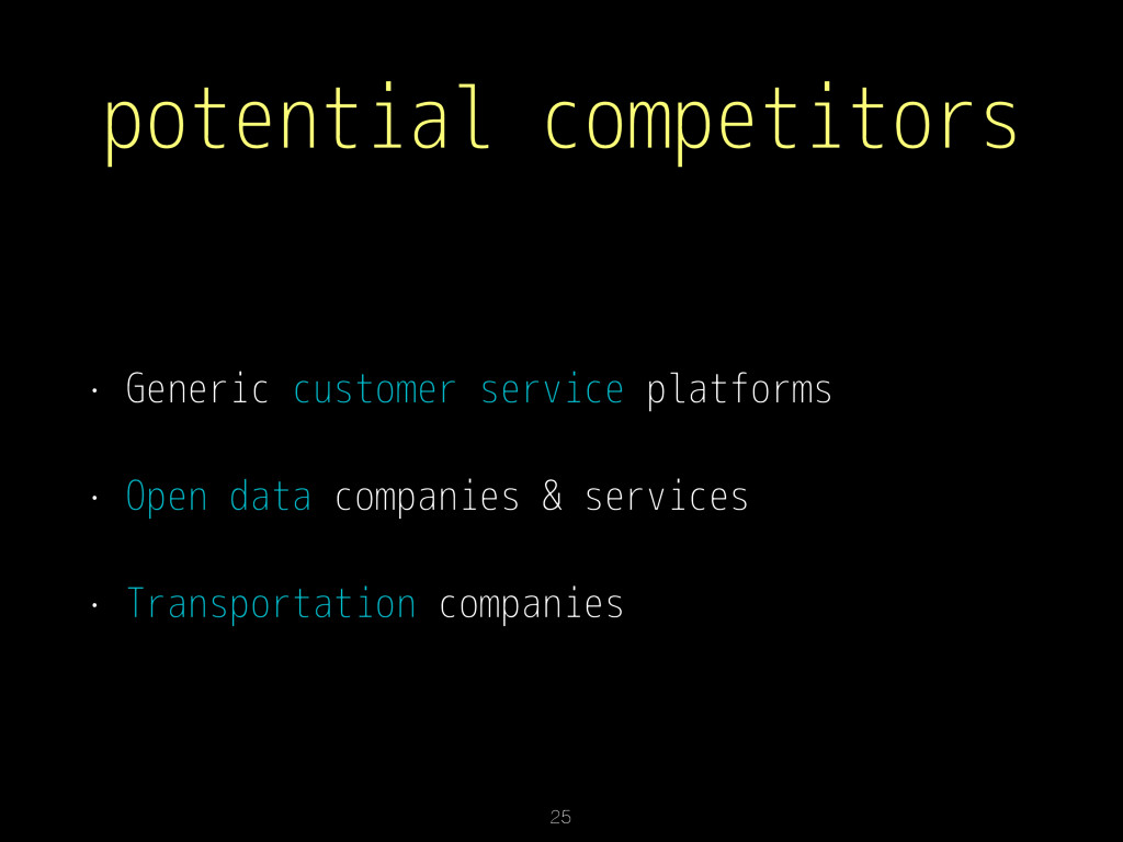 potential competitors • Generic customer servic...
