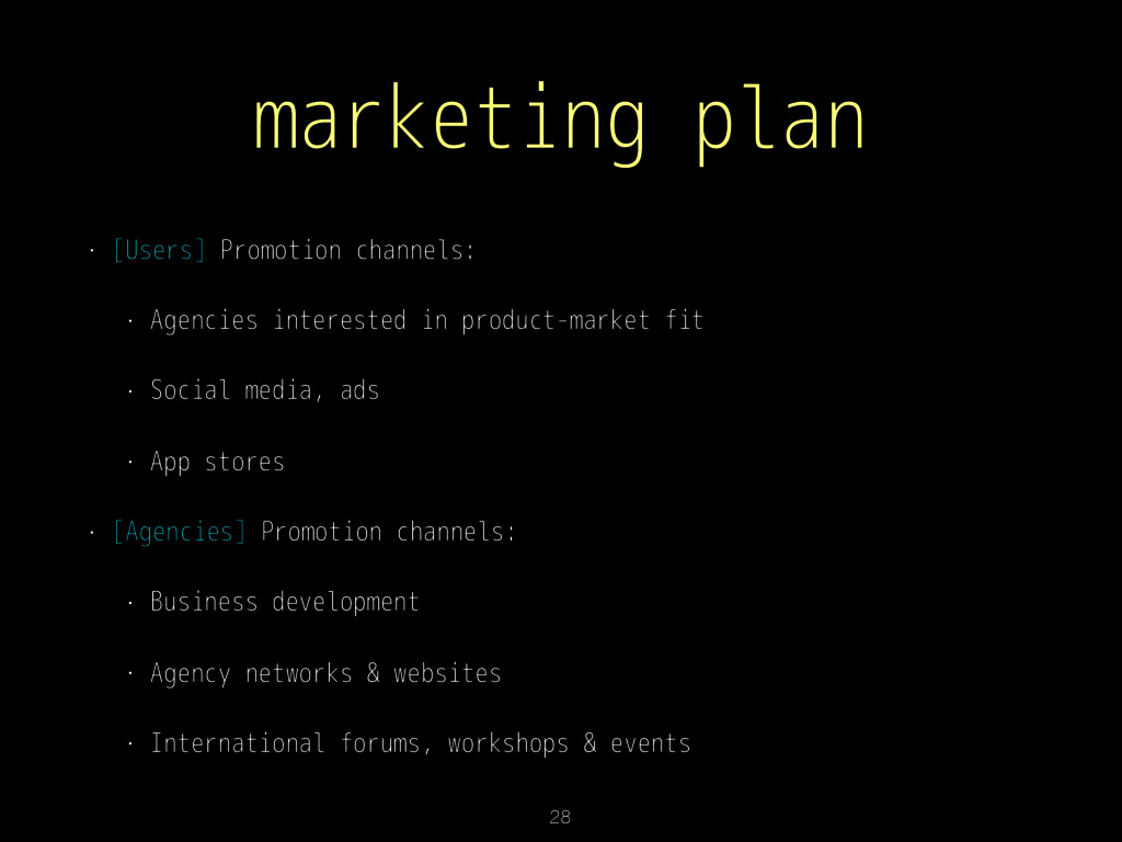 marketing plan • [Users] Promotion channels: • ...