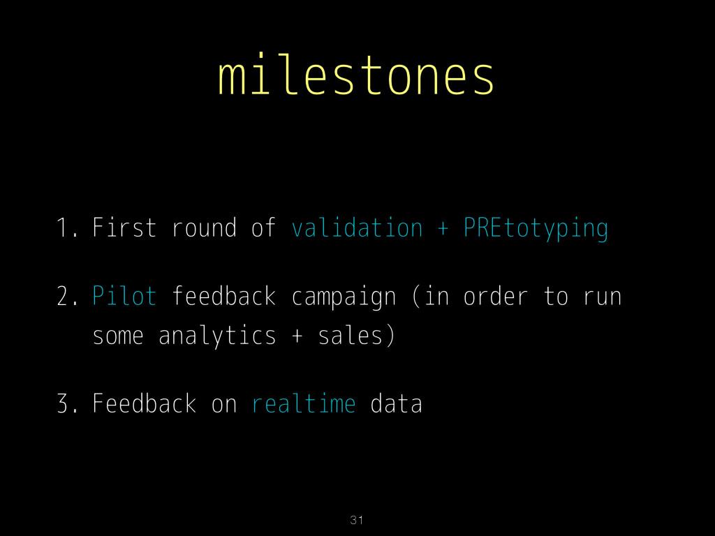 milestones 1. First round of validation + PREto...